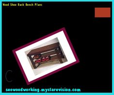 Wood Shoe Rack Bench Plans 111027 - Woodworking Plans and Projects!
