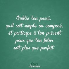 Oublie ton passé... Positive Attitude, Positive Vibes, Positive Quotes, True Quotes, Best Quotes, Funny Quotes, Quote Citation, Spiritual Thoughts, Motivation Goals