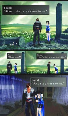"""""""Just stay close to me"""" Final Fantasy 8 I loved this part, except when Rinoa is all like """"You don't remember?!"""" I was hoping there would be a flash back because I forgot too! lolz"""