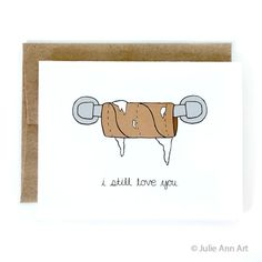 Funny Valentine& Day Card I still love you from JulieAnnArt - basteln - Funny Valentines Cards, Valentines Day Messages, Valentines Day Funny, Funny Cards, Naughty Valentines, Saint Valentine, Valentine Ideas, Valentine Gifts, Gifts