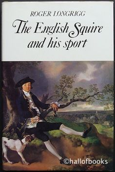 The English Squire And His Sport - Roger Longrigg