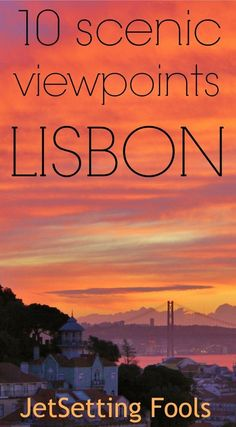 10 Scenic Viewpoints Lisbon