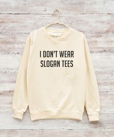 I Don't Wear Slogan Tees Shirt Quote Shirt Graphic by fitandfool