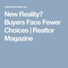 New Reality? Buyers Face Fewer Choices   Realtor Magazine