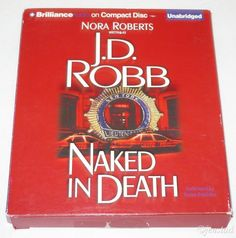 NAKED IN DEATH J. D. ROBB AUDIO BOOK 1 IN SERIES 8 CD'S UNABRIDGED USED 2012