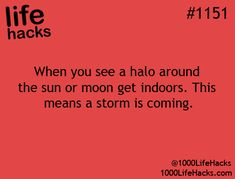 """WEATHER FOLKLORE: """"A ring around the sun or moon, means rain or snow coming soon"""""""