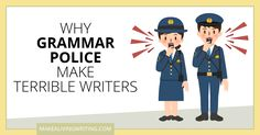 4 Reasons Freelance Writers Shouldn't Be Grammar Police