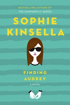 Finding Audrey by Sophie Kinsella, ages 12+