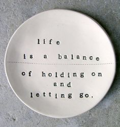 life is a fine balance of holding on and letting go | curated by www.magicdust.com.au