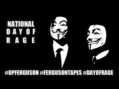 EMERGENCY RELEASE - Nationwide Protests~  Anonymous calls for Day of Rage.  Speak up, Speak out.  Be heard.  This is unacceptable.