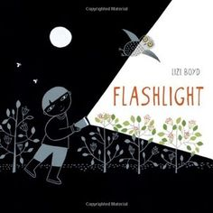 Flashlight by Lizi Boyd A beautiful wordless picture book showing a young boy exploring the woods in the dark. His flashlight illuminates plants and animals. Until the animals get the flashlight and illuminate him. Wordless Picture Books, Wordless Book, Children's Picture Books, Kids Activity Books, Book Activities, Best Books Of 2014, Albin Michel Jeunesse, Camping Books, Tent Camping