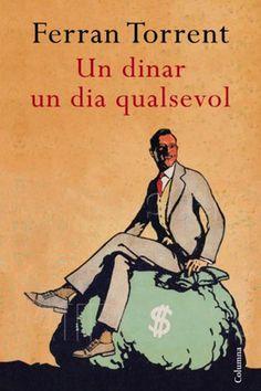 Un dinar un dia qualsevol_Ferran Torrent (intrigues, corrupció i retrat de la…