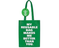 My Reusable Bag Makes Me Better Than You' For Fierce Shoppers Reusable Shopping Bags, Reusable Bags, Better Than Yours, Feel Better, Textiles, Great Conversation Starters, Bag Making, Bag Accessories, I Am Awesome