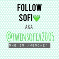Follow Sofia aka @twinsofia2005  I still need four more reposts so if you repost this I will follow and you will get a shoutout!!!  To repost look in my shoutout board and you will see it!