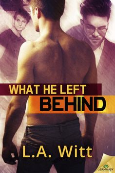 What He Left Behind by LA Witt   August 18, 2015