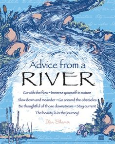 Advice from a River Poster - Advice from Nature