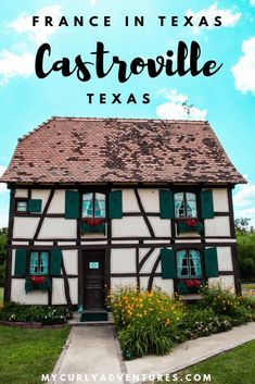 In Castroville Was Established Bringing In Many Immigrants From The Alsatian Region Of France. The Town And Buildings Were Built Like Europe And Many Of Those Buildings Remain Today. On the off chance that Your Texas Roadtrip, Texas Travel, Travel Usa, Travel Tips, Travel Logo, Travel Hacks, Travel Packing, Solo Travel, Budget Travel
