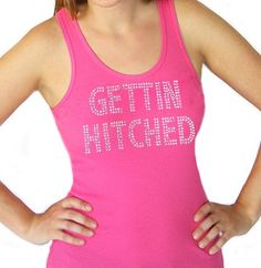 This Gettin Hitched Tank top comes in 4 colors and is perfect for a Redneck Wedding or Bachelorette Party!  Just $17.99 at The House of Bachelorette!