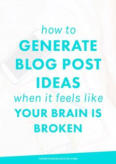 How To Generate Blog Post Ideas When It Feels Like Your Brain Is Broken | Ever feel like you just CAN'T think of new ideas? Motivation is gone? Creativity is at an all time low? For bloggers, this can be tough. Luckily, we've got some helpful tips so YOU can get your mojo back. Click through to check 'em out!