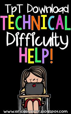 TpT Technical Difficulty Help: Printing, Opening, & Missing Backgrounds | Erica's Ed-Ventures