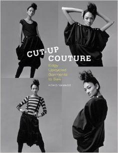 Cut-Up Couture: Edgy Upcycled Garments to Sew: Koko Yamase: 9781596685956: Amazon.com: Books