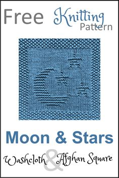 Free Moon and Stars Dishcloth or Afghan Square Knitting Pattern Knitted Squares Pattern, Knitted Dishcloth Patterns Free, Knitting Squares, Knitted Washcloths, Knit Dishcloth, Easy Knitting Patterns, Knitting Charts, Knitted Blankets, Knitting Stitches