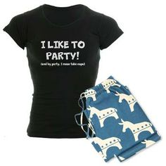 I LIKE TO PARTY! (and by party, i mean take naps) #funny #pajamas