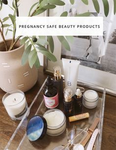 Pregnancy Safe Beauty Products