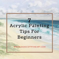 My Top 7 Acrylic Painting Tips For Beginners