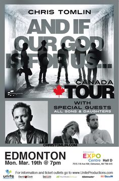 Tonight Chris Tomlin will be performing at the Edmonton Expo Centre with special guests All Sons & Daughters! Tickets still available