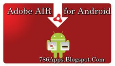 Adobe AIR for Android 19.0.0.185 Latest Version Download