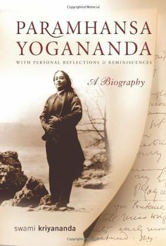 Paramhansa Yogananda: A Biography with Personal Reflections and Reminiscences by Swami Kriyananda.
