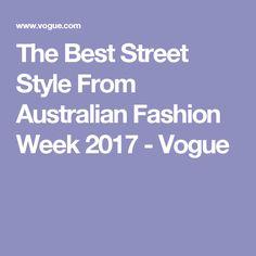 The Best Street Style From Australian Fashion Week 2017 - Vogue