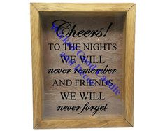 """Wooden Shadow Box Wine Cork/Bottle Cap Holder 9""""x11"""" - Cheers to the nights we will never remember and friends we will never forget"""