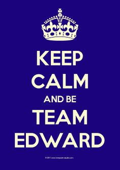 Be Team Edward.