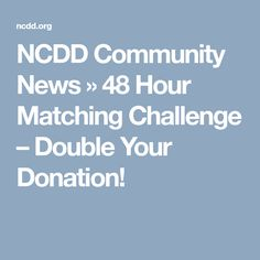 48 Hour Matching Challenge – Double Your Donation! Problem Solving, Public, Challenges, Community, Engagement, News, Engagements