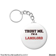 Trust Me I'm a My Landlord Basic Round Button Keychain