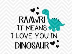 Raawr It Means I Love You in Dinosaur baby onesie cute newborn boys SVG file - Cut File - Cricut projects - cricut ideas - cricut explore - silhouette cameo projects - Silhouette projects by KristinAmandaDesigns