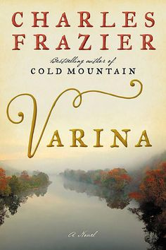 Varina, by Charles Frazier | The 50 most anticipated books of 2018