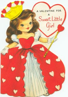 a valentine for a sweet little girl queen of hearts..