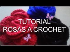 DIY (TUTORIAL) ROSAS A CROCHET