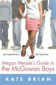 Megan Meade's Guide to the McGowan Boys by Kate Brian - Boys. 7 of them, to be exact. Megan is used to moving from place to place -- it's typical for an army. Books For Boys, Ya Books, Good Books, Books To Read, Amazing Books, Free Books, Kate Brian, Princess And The Pauper, Cover Boy