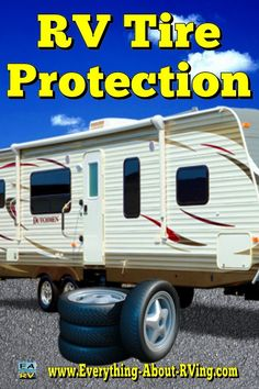 RV Tire Protection: Very few RV tires actually wear out. Most of them rot out…