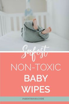Here are the best non-toxic baby wipes for your baby that do the least harm & clean up well. Top all natural organic baby wipes reviewed. #parenthoodguide #nontoxicbabywipes #babycare #naturalbabywipes #organicwipes #bestbabywipes #biodegradable #reeffriendly #eco-friendly Organic Baby Wipes, Natural Baby Wipes, Best Cloth Diapers, Newborn Schedule, Baby Care Tips, Convertible Crib, Baby Development, Baby Safe, Baby Furniture
