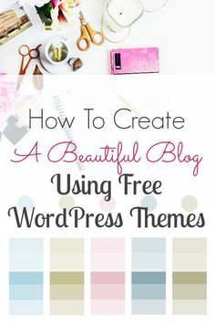 How To Create A Beautiful Blog Using Free WordPress Themes! Check out these top free WordPress themes to boost your blogging success!
