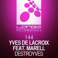 Yves de Lacroix feat. Marell - Destroyves (Original Mix) [Available 07.07.14] by Lange Recordings on SoundCloud