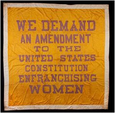 """""""Great Demand"""" banners like this one were used in demonstrations and rallies for woman's suffrage by Alice Paul's National Woman's Party. Alice Paul, Brave, Maleficarum, Suffrage Movement, United States Constitution, Presidential Inauguration, Right To Vote, Women In History, History Major"""