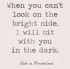 Super Quotes Alice In Wonderland Tattoo Truths 70 Ideas Super Quotes Alice In Wonderland Tattoo Truths 70 Ideas Alice Quotes, Movie Love Quotes, Inspirational Quotes About Love, Book Quotes, Quotes To Live By, Movie Quote Tattoos, Quotes Quotes, In The Dark Quotes, Quotes From Movies