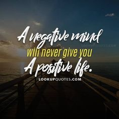 A negative mind will never give you a positive life Reminder Quotes, Poem Quotes, Happy Quotes, True Quotes, Motivational Quotes, Inspirational Quotes, Qoutes, Positive Life, Positive Quotes