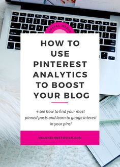 How to Use Pinterest Analytics to Boost Your Blog + see how to find your most pianist posts on Pinterest that bring you traffic and learn to gauge more interest in your pins!